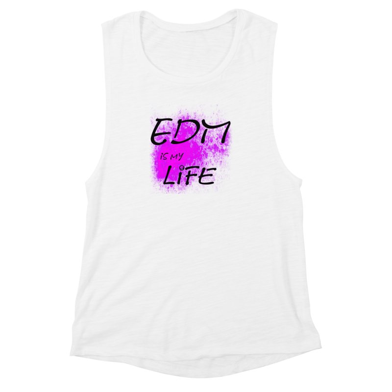 Phantom EDM is my Life Women's Muscle Tank by phantom's Artist Shop