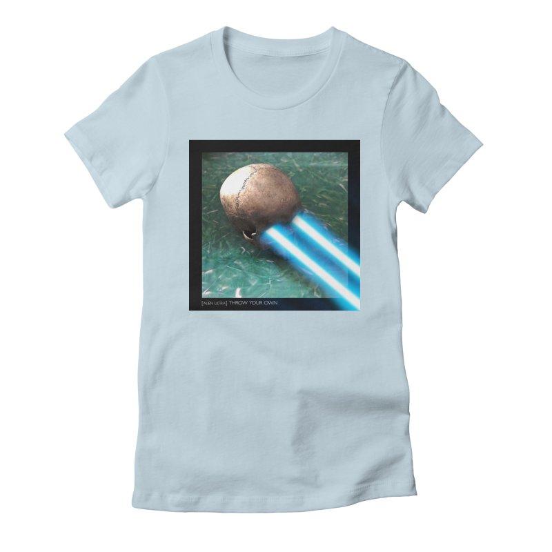 ALIEN ULTRA - THROW YOUR OWN Women's T-Shirt by Phantom Wave