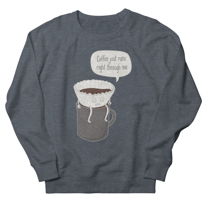Coffee Runs Men's French Terry Sweatshirt by Phildesignart
