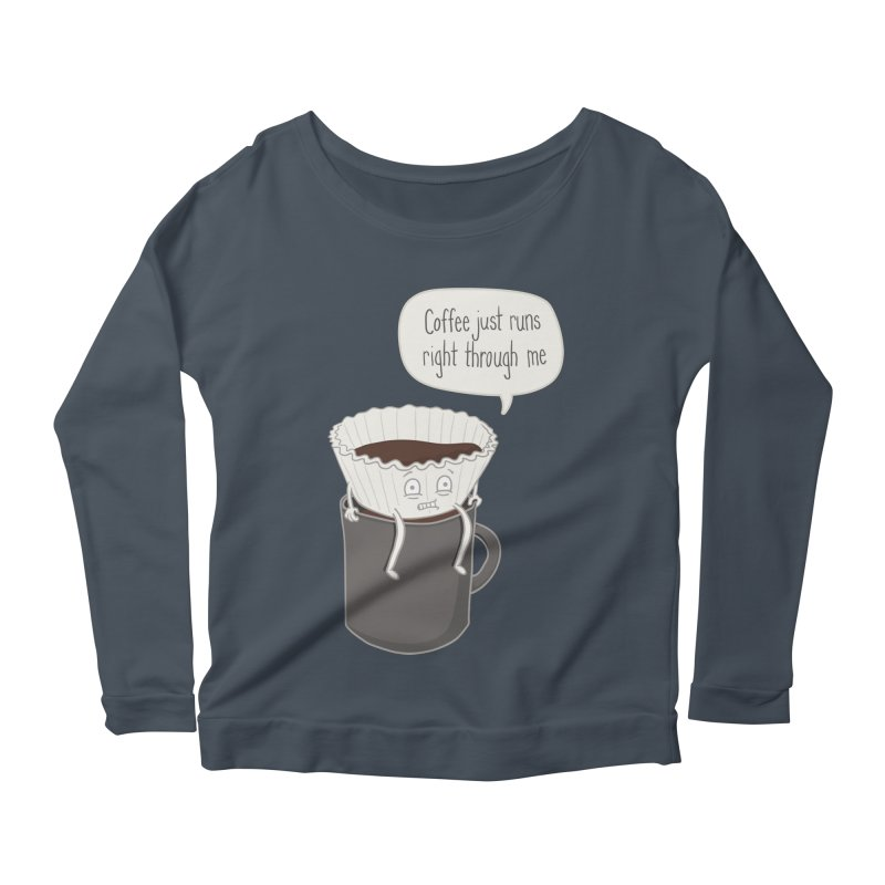 Coffee Runs Women's Longsleeve Scoopneck  by Phildesignart