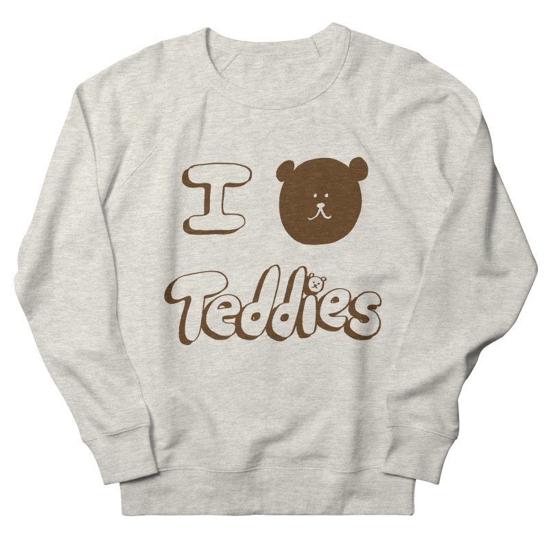 I TED TEDDIES Women's French Terry Sweatshirt by Philippa Rice's Shop