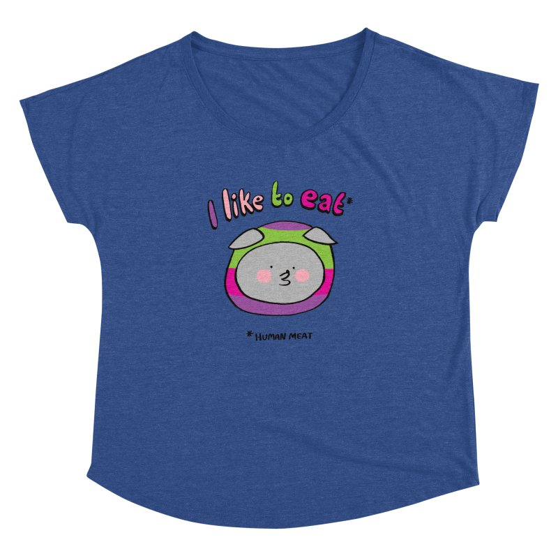 I Like To Eat  Women's Dolman Scoop Neck by Philippa Rice's Shop