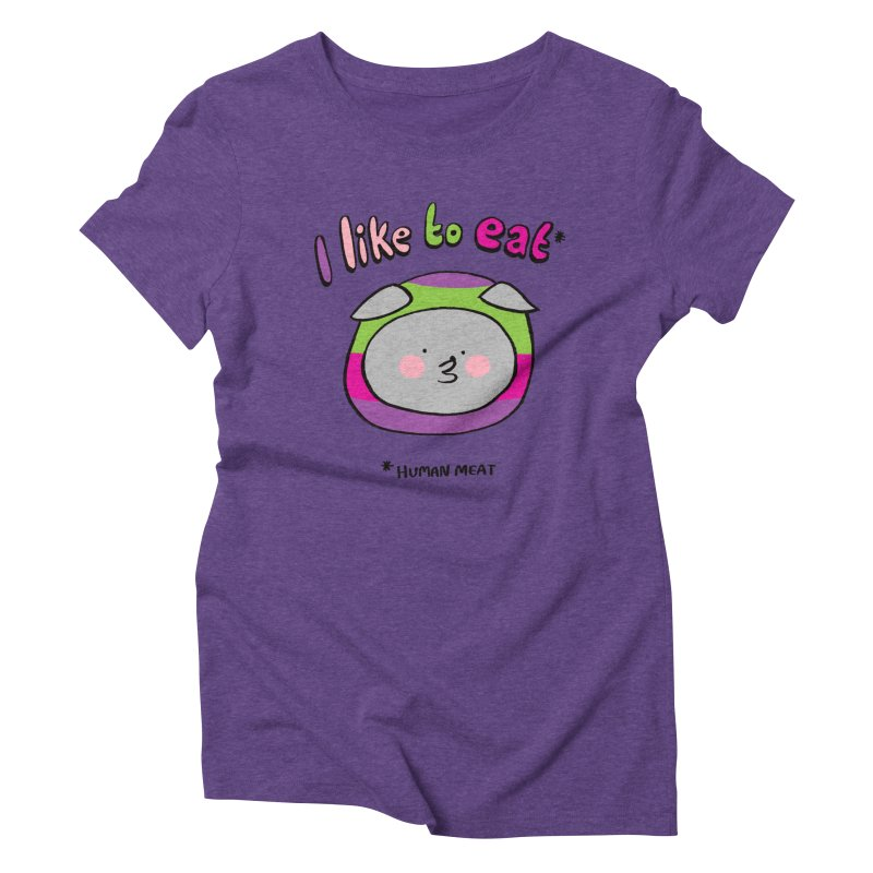 I Like To Eat  Women's Triblend T-shirt by Philippa Rice's Shop