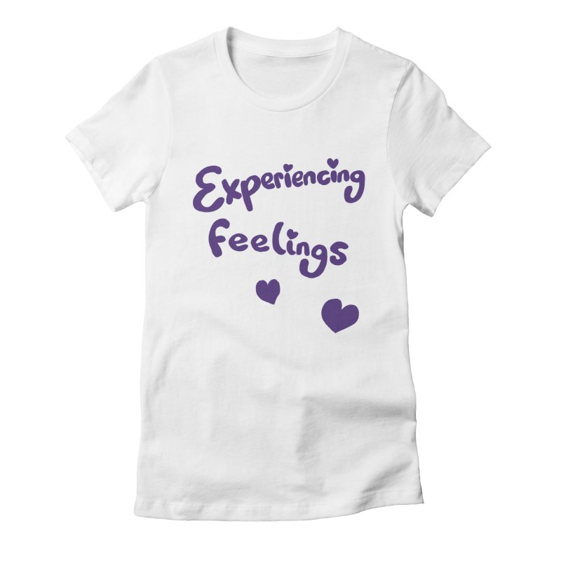 EXPERIENCING FEELINGS Women's Fitted T-Shirt by Philippa Rice's Shop