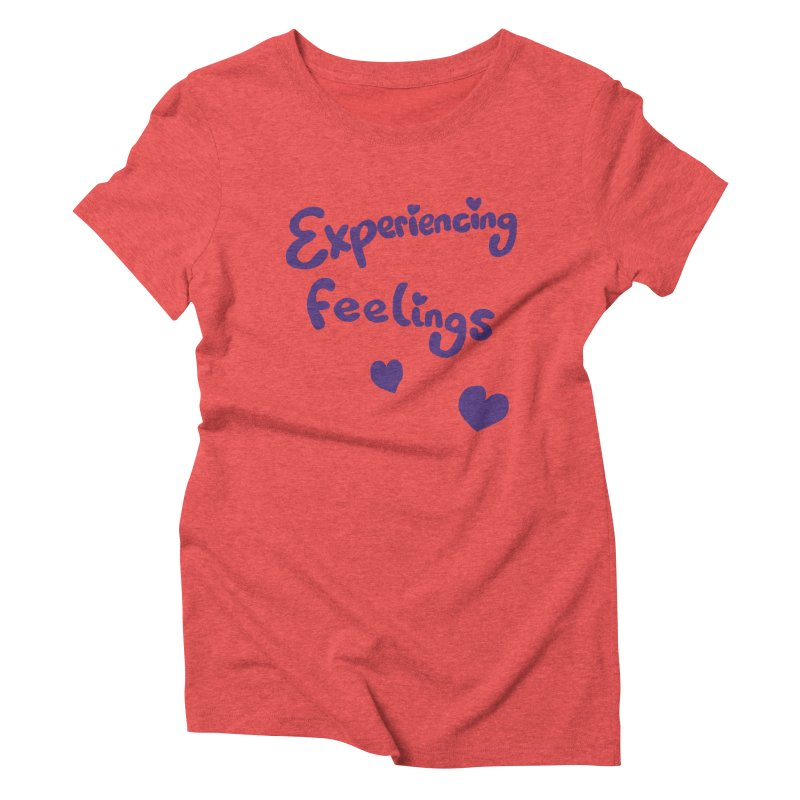 EXPERIENCING FEELINGS Women's Triblend T-Shirt by Philippa Rice's Shop