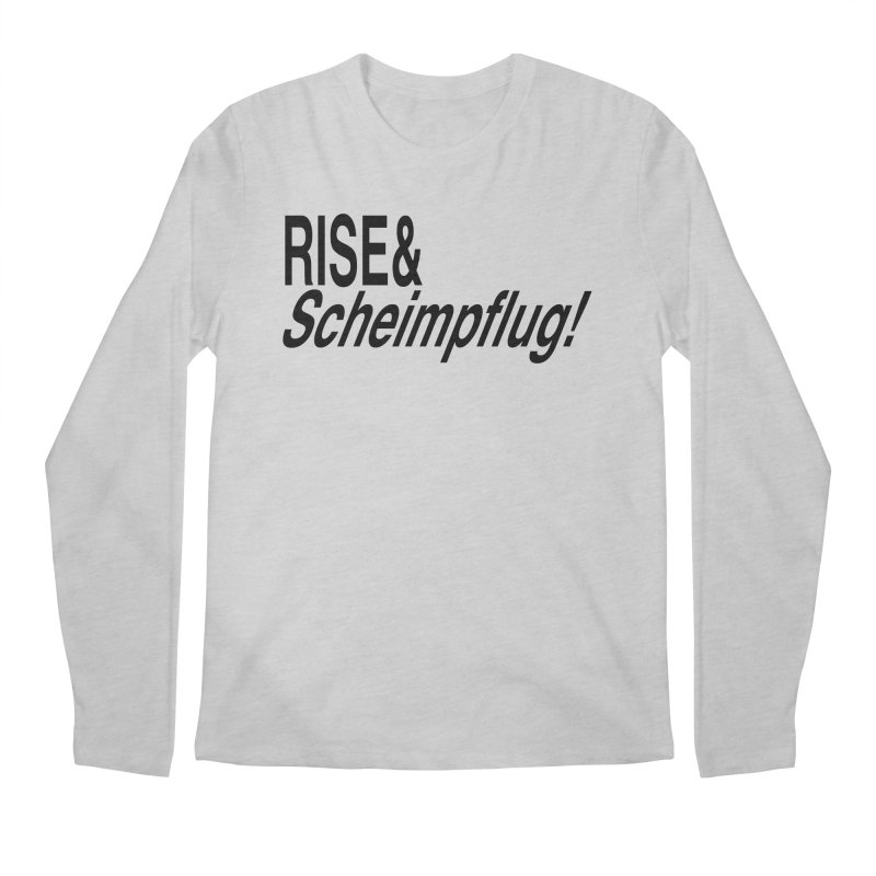 Rise & Scheimpflug! (black text) Men's Longsleeve T-Shirt by phillipolive's Artist Shop