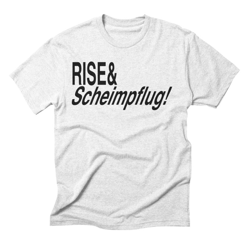 Rise & Scheimpflug! (black text) Men's Triblend T-shirt by phillipolive's Artist Shop