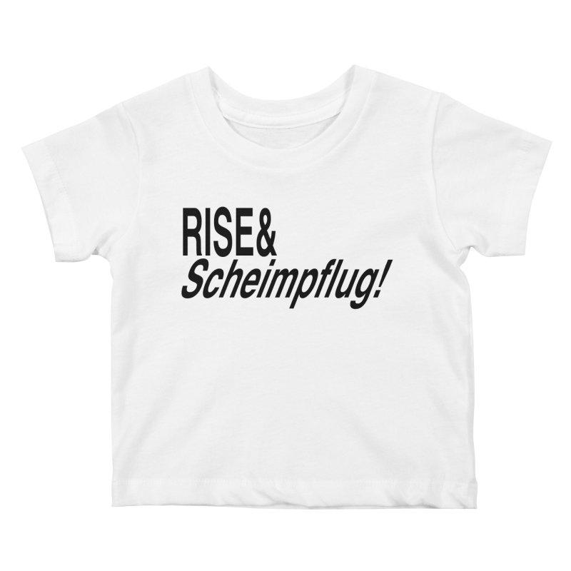 Rise & Scheimpflug! (black text) Kids Baby T-Shirt by phillipolive's Artist Shop