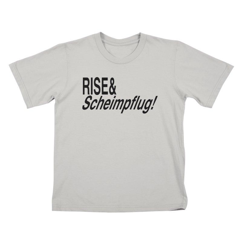 Rise & Scheimpflug! (black text) Kids T-shirt by phillipolive's Artist Shop