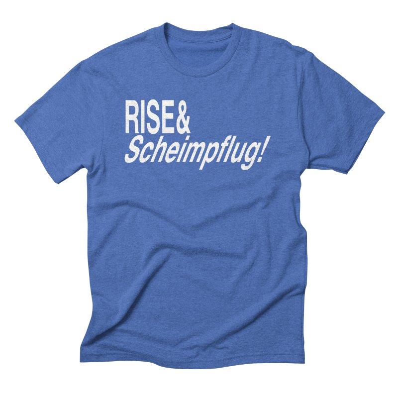 Rise & Scheimpflug! (white text) Men's Triblend T-shirt by phillipolive's Artist Shop