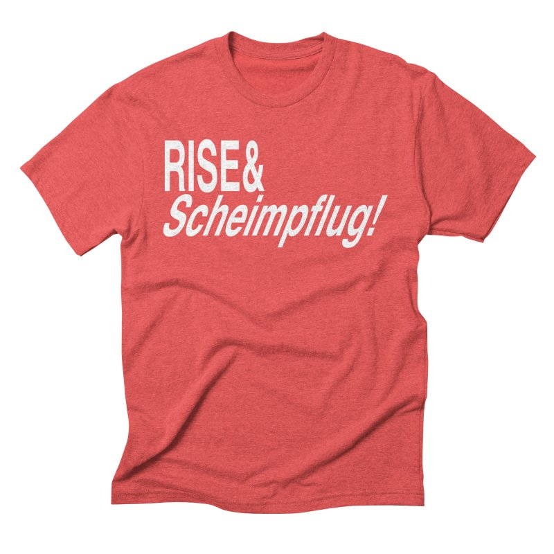 Rise & Scheimpflug! (white text) Men's Triblend T-shirt by phillipolive's Artist Shop