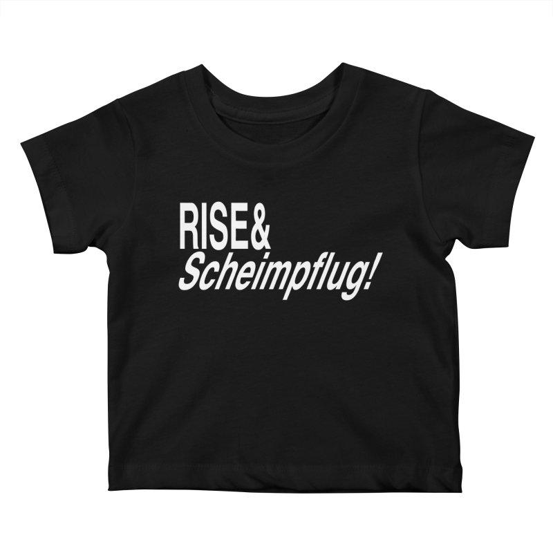 Rise & Scheimpflug! (white text) Kids Baby T-Shirt by phillipolive's Artist Shop