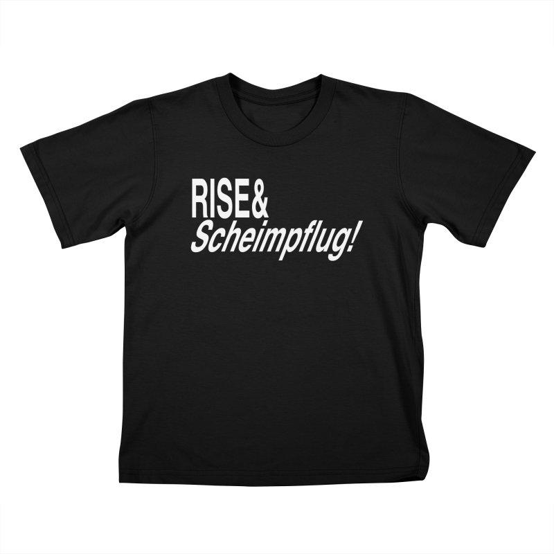 Rise & Scheimpflug! (white text) Kids T-shirt by phillipolive's Artist Shop