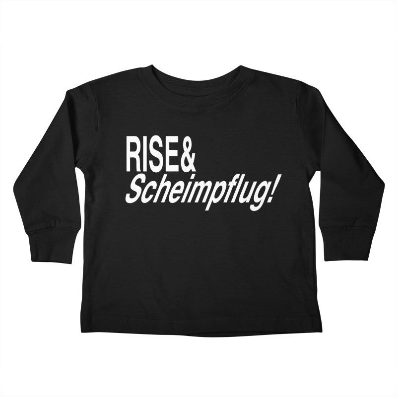 Rise & Scheimpflug! (white text) Kids Toddler Longsleeve T-Shirt by phillipolive's Artist Shop