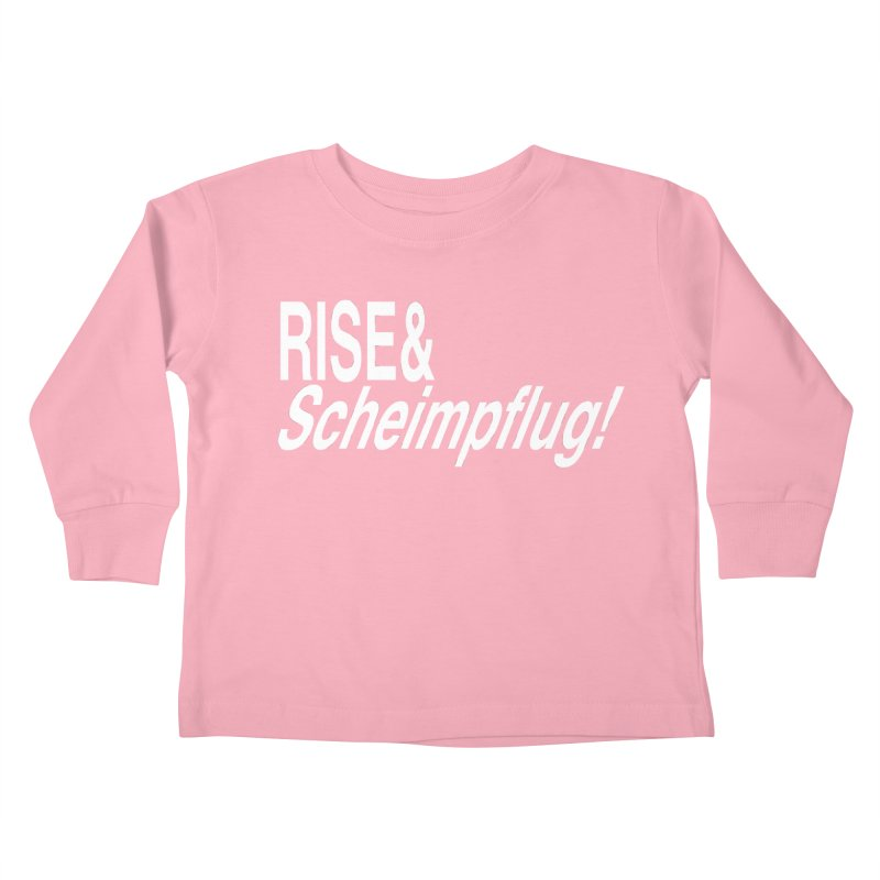 Rise & Scheimpflug! (white text) Kids Toddler Longsleeve T-Shirt by phillipolive's Artist Shop