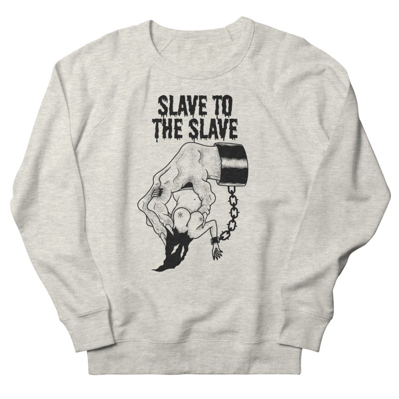 Slave To The Slave Women's Sweatshirt by Phil Ryan's Artist Shop
