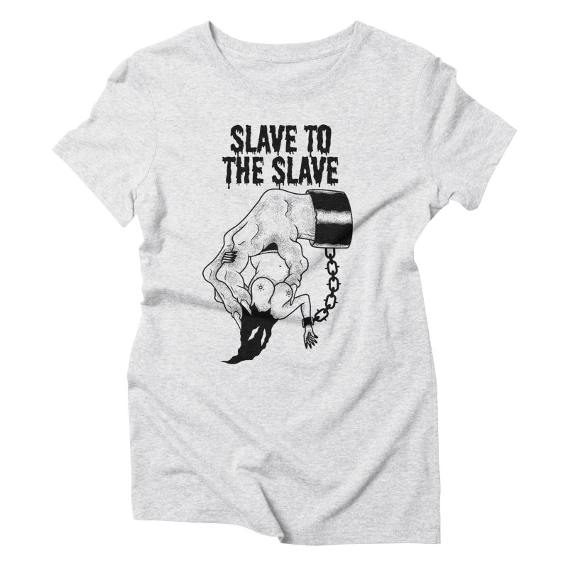 Slave To The Slave Women's Triblend T-Shirt by Phil Ryan's Artist Shop