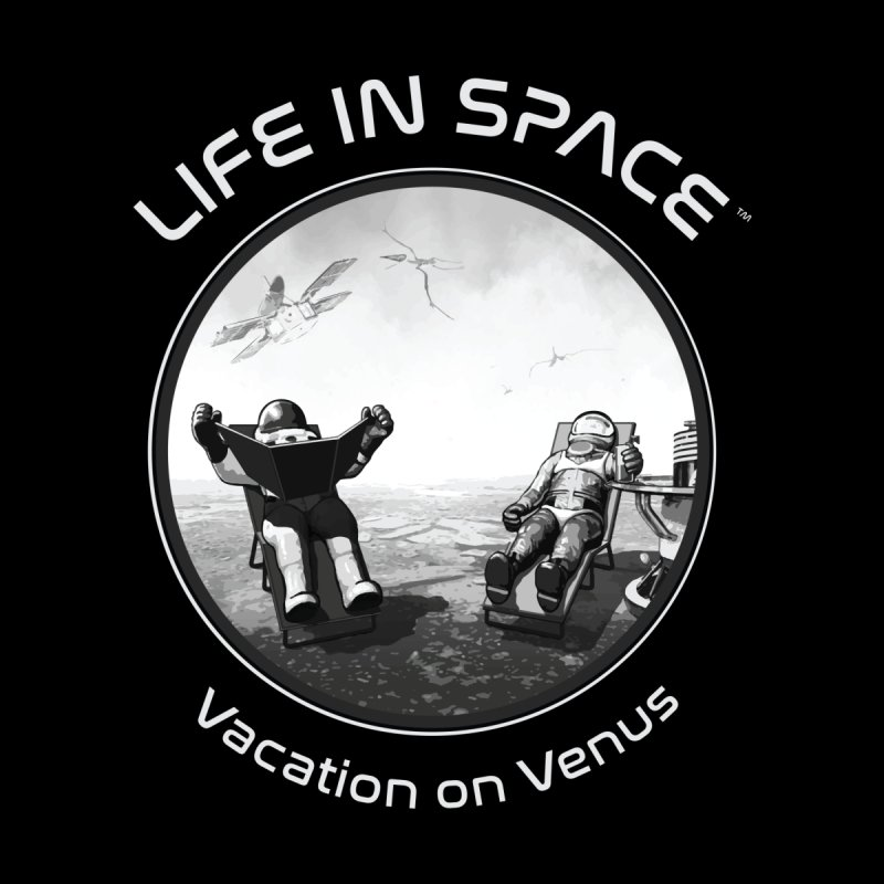 Life in Space: Vacation on Venus by Photon Illustration's Artist Shop