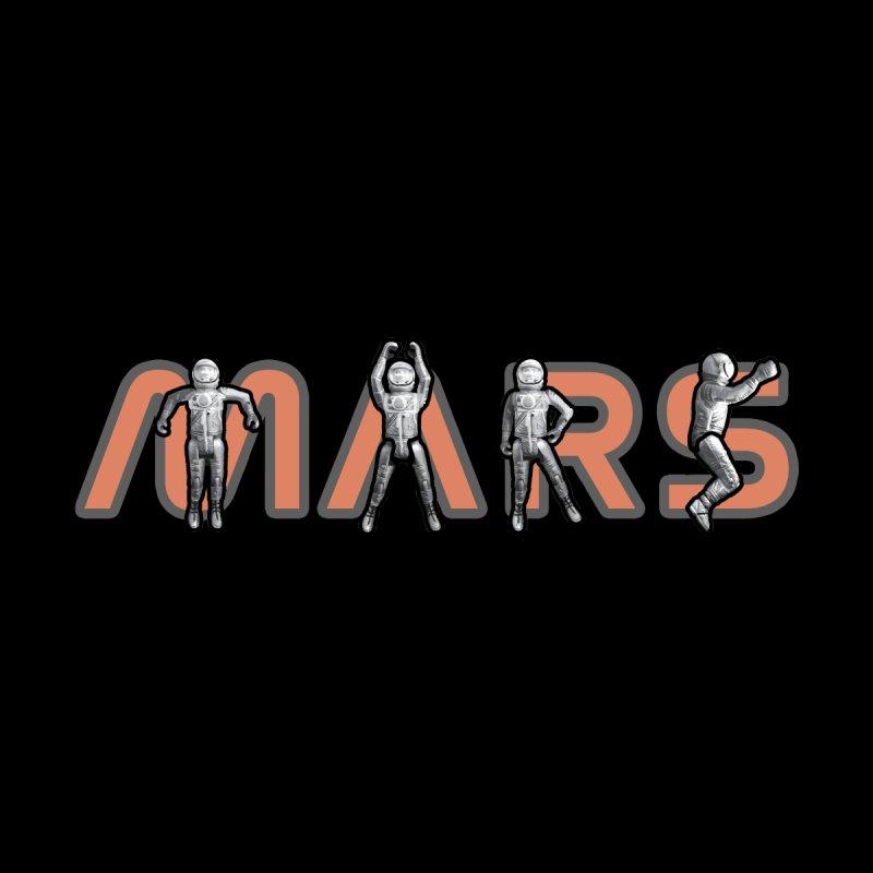 M-A-R-S... Goooo... to MARS! by Photon Illustration's Artist Shop