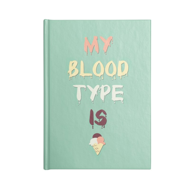 MY BLOOD TYPE IS ICE CREAM Accessories Notebook by pick&roll