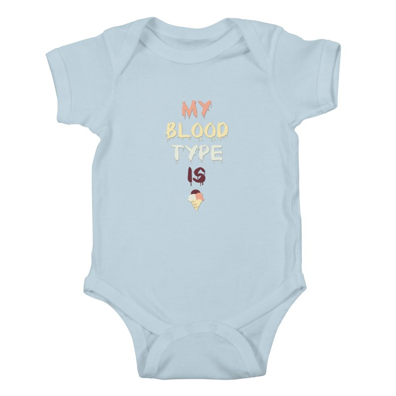 MY BLOOD TYPE IS ICE CREAM Kids Baby Bodysuit by pick&roll