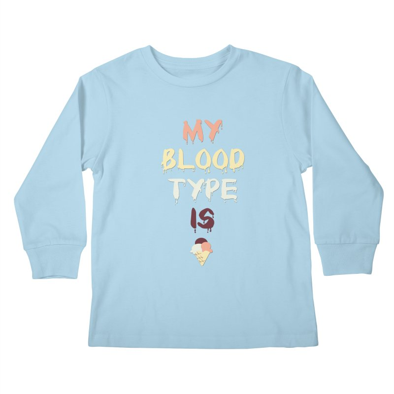 MY BLOOD TYPE IS ICE CREAM Kids Longsleeve T-Shirt by pick&roll