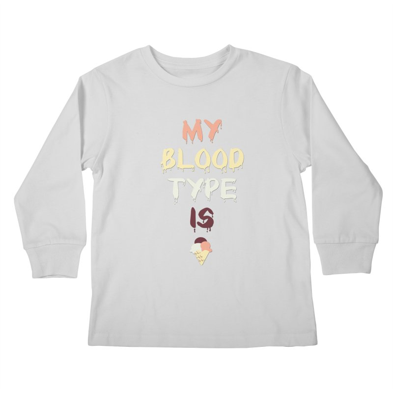 MY BLOOD TYPE IS ICE CREAM Kids Longsleeve T-Shirt by pick&roll