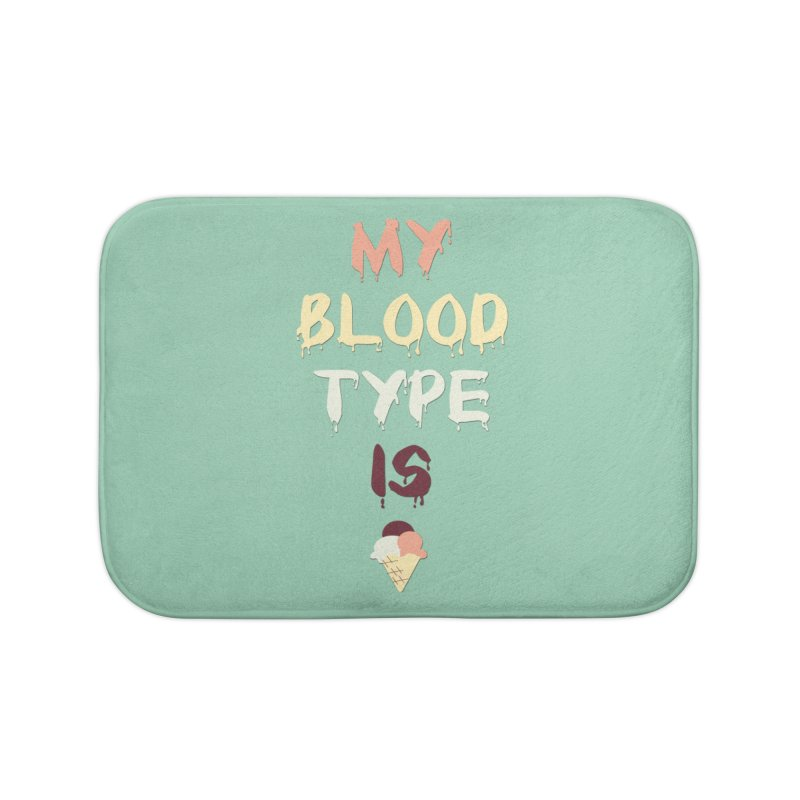 MY BLOOD TYPE IS ICE CREAM Home Bath Mat by pick&roll