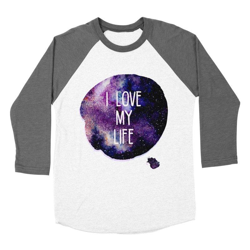 I LOVE MY LIFE Women's Baseball Triblend T-Shirt by pick&roll