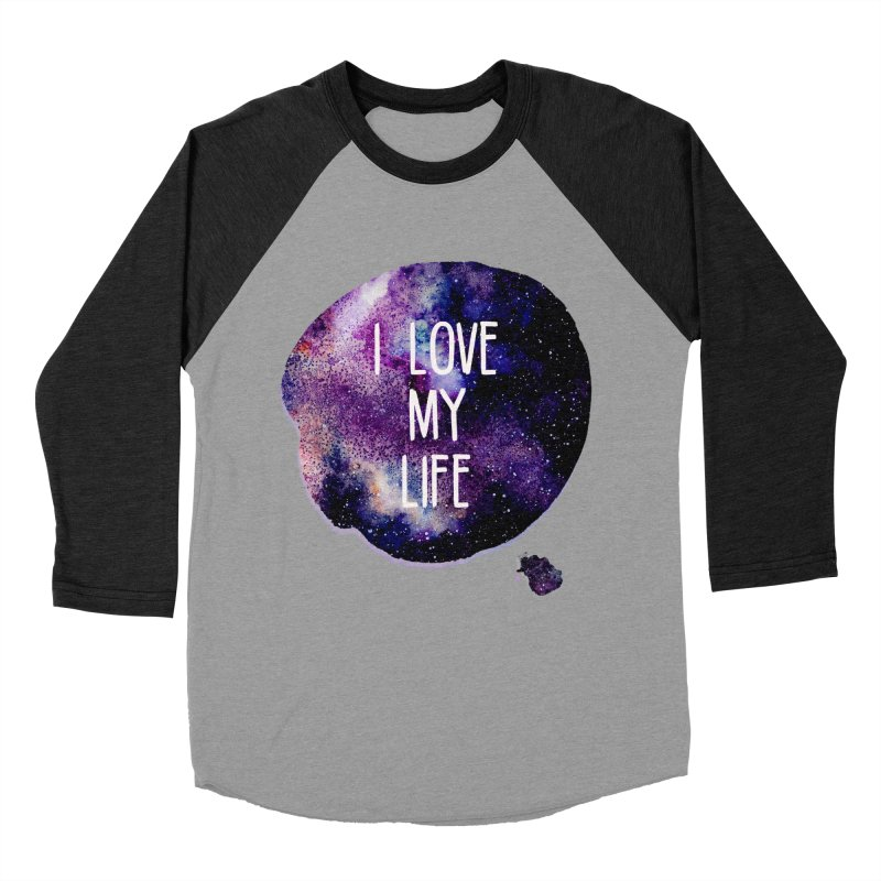 I LOVE MY LIFE Women's Baseball Triblend T-Shirt by pick&roll
