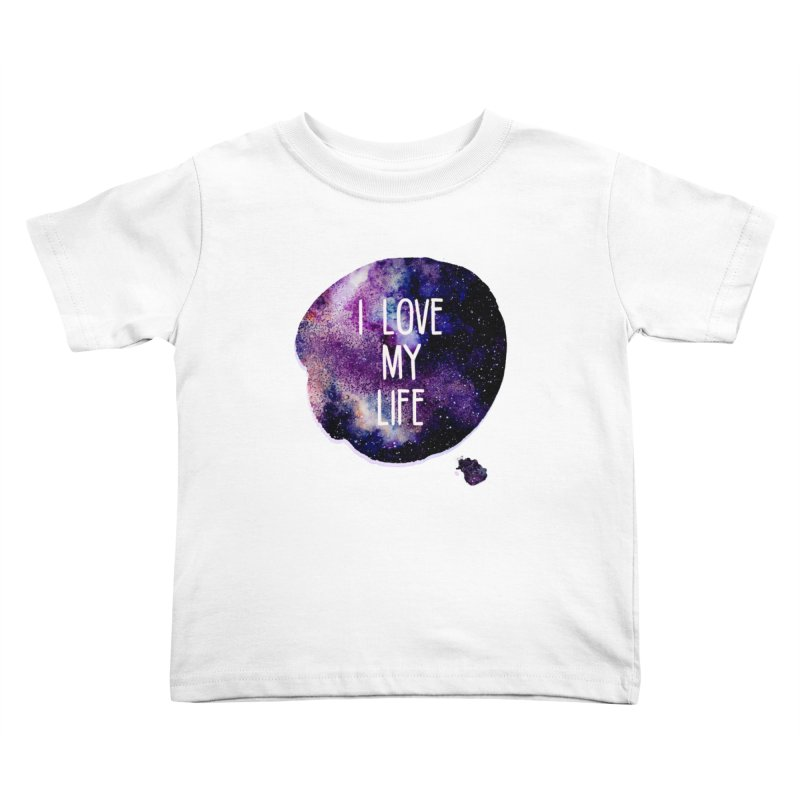 I LOVE MY LIFE Kids Toddler T-Shirt by pick&roll