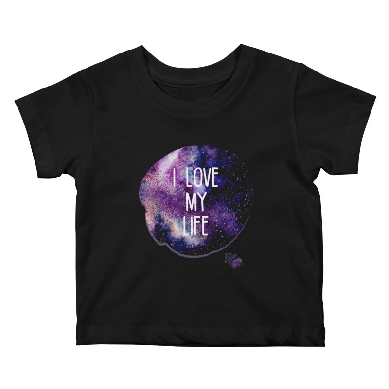 I LOVE MY LIFE Kids Baby T-Shirt by pick&roll