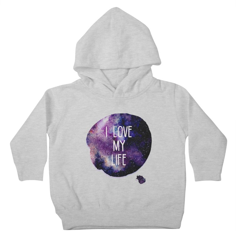 I LOVE MY LIFE Kids Toddler Pullover Hoody by pick&roll
