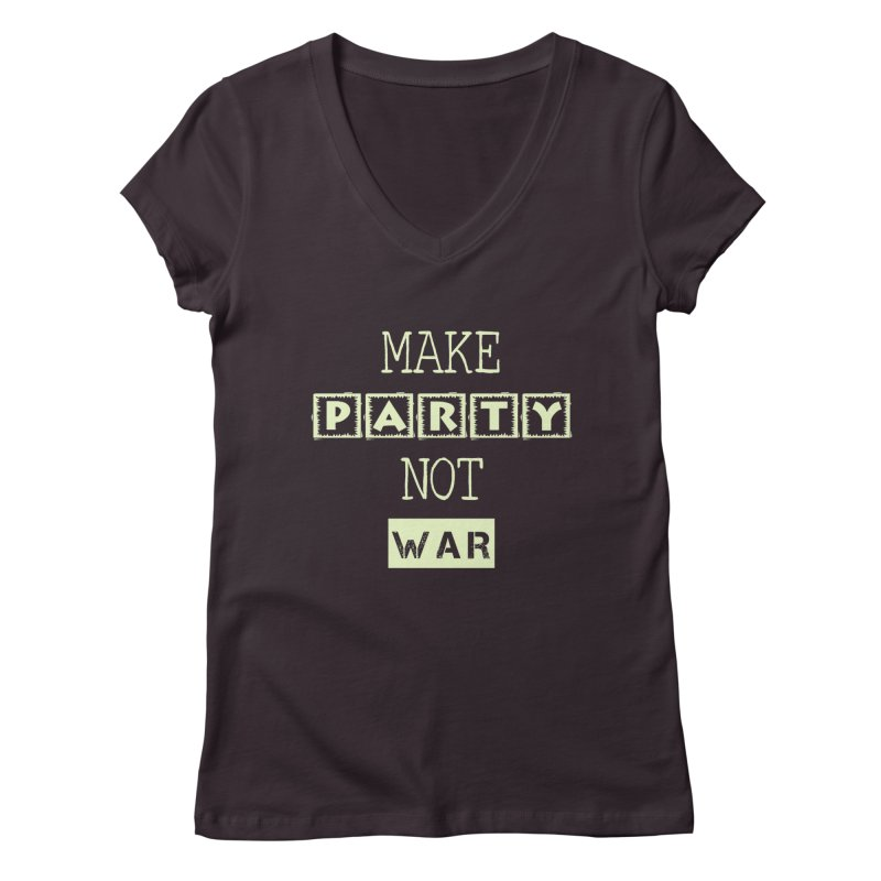MAKE PARTY NOT WAR   by pick&roll