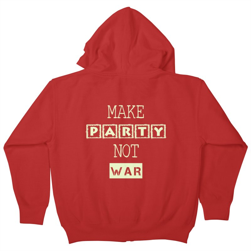MAKE PARTY NOT WAR Kids Zip-Up Hoody by pick&roll