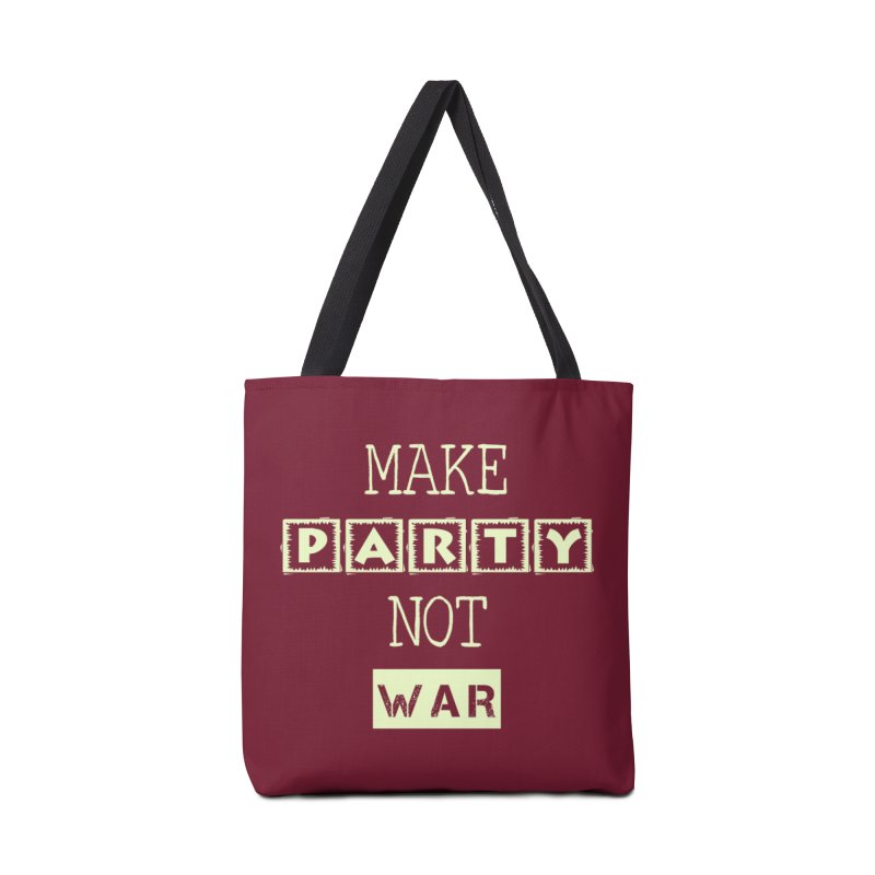 MAKE PARTY NOT WAR in Tote Bag by pick&roll