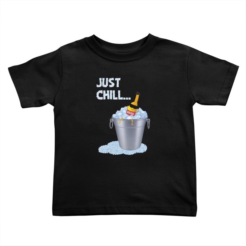 JUST CHILL Kids Toddler T-Shirt by pick&roll
