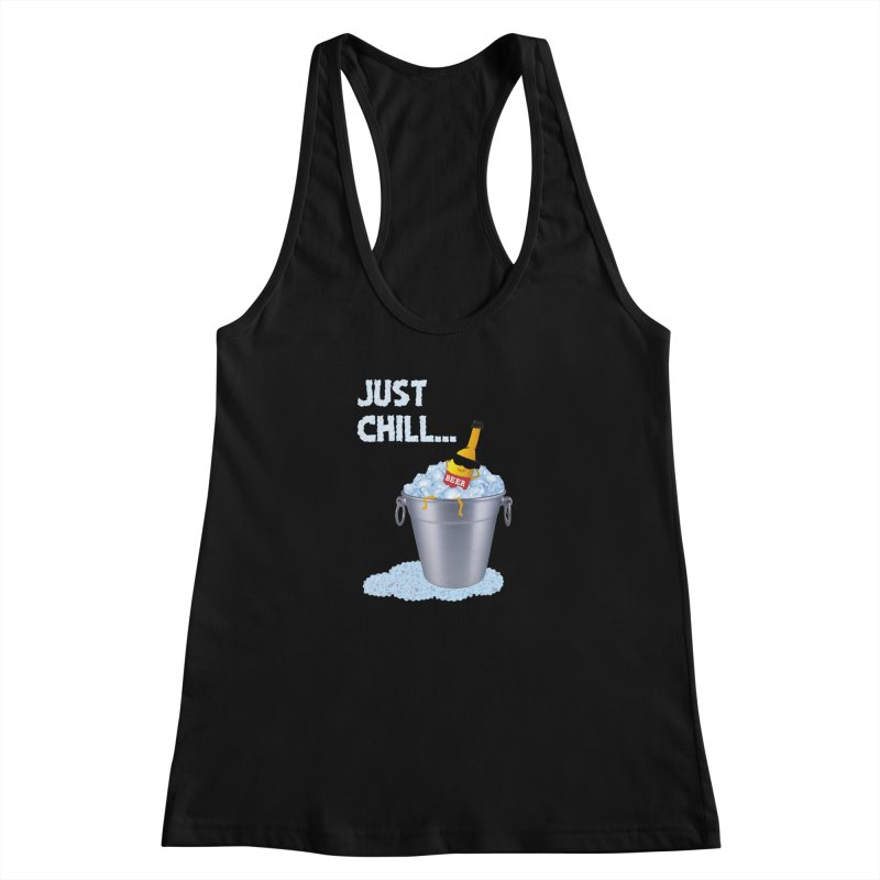 JUST CHILL Women's Racerback Tank by pick&roll