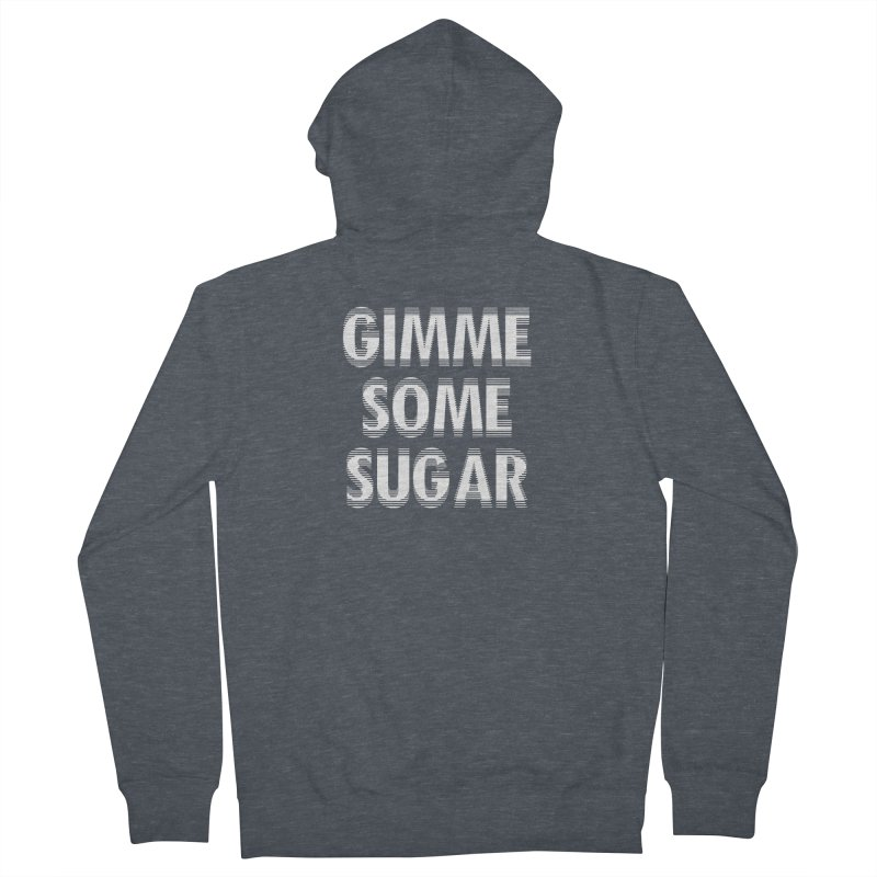 GIMME SOME SUGAR Women's Zip-Up Hoody by pick&roll