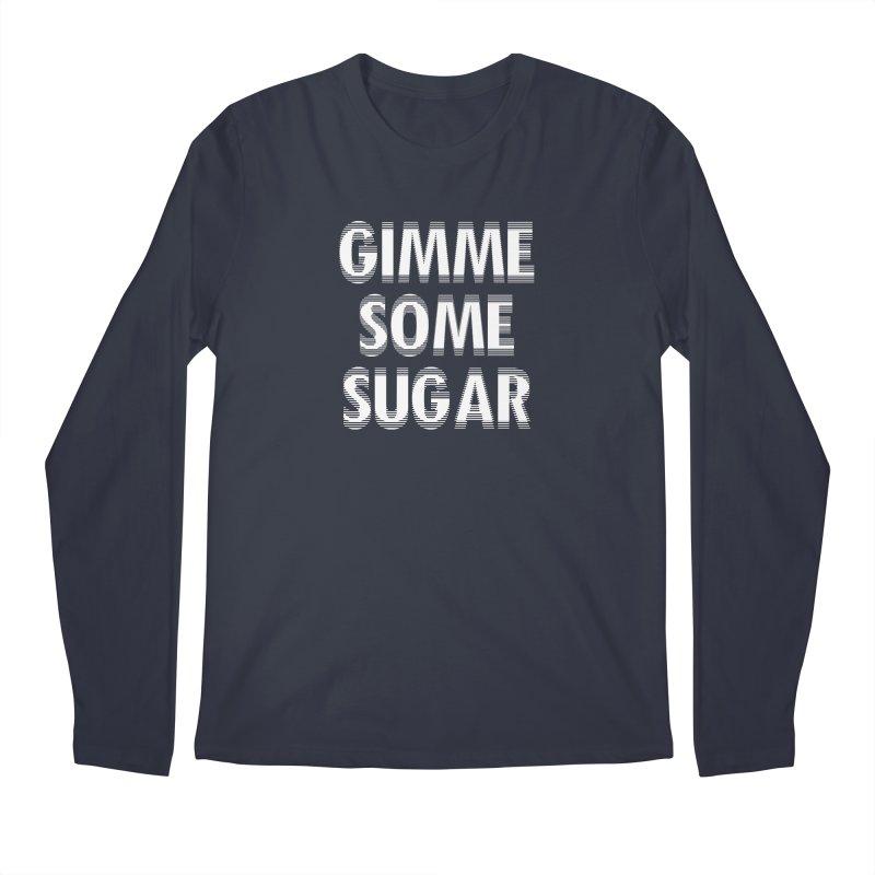 GIMME SOME SUGAR Men's Longsleeve T-Shirt by pick&roll