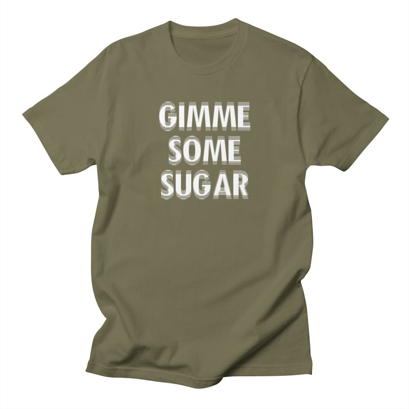 GIMME SOME SUGAR Women's Unisex T-Shirt by pick&roll