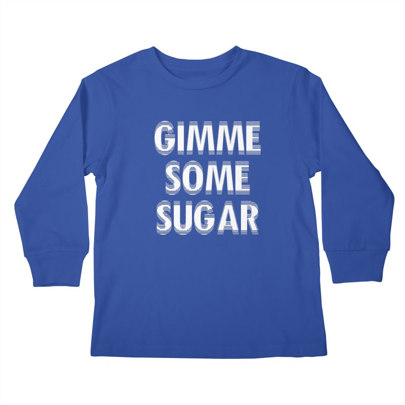 GIMME SOME SUGAR Kids Longsleeve T-Shirt by pick&roll