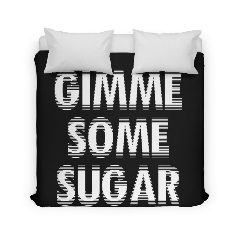 GIMME SOME SUGAR Home Duvet by pick&roll