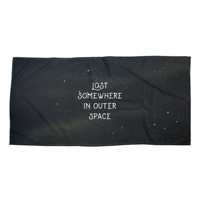 LOST SOMEWHERE IN OUTER SPACE Accessories Beach Towel by pick&roll
