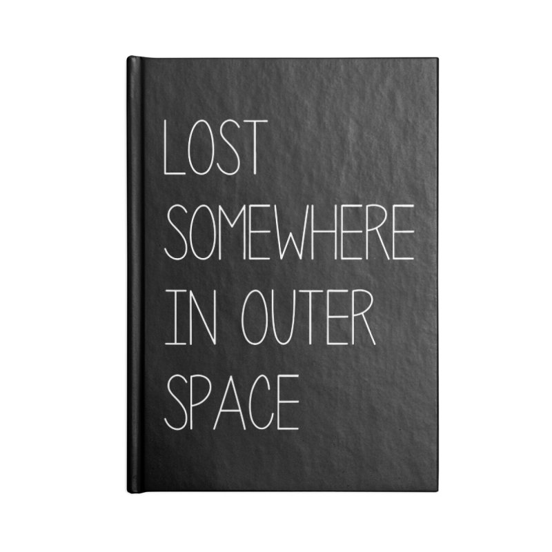 LOST SOMEWHERE IN OUTER SPACE Accessories Notebook by pick&roll