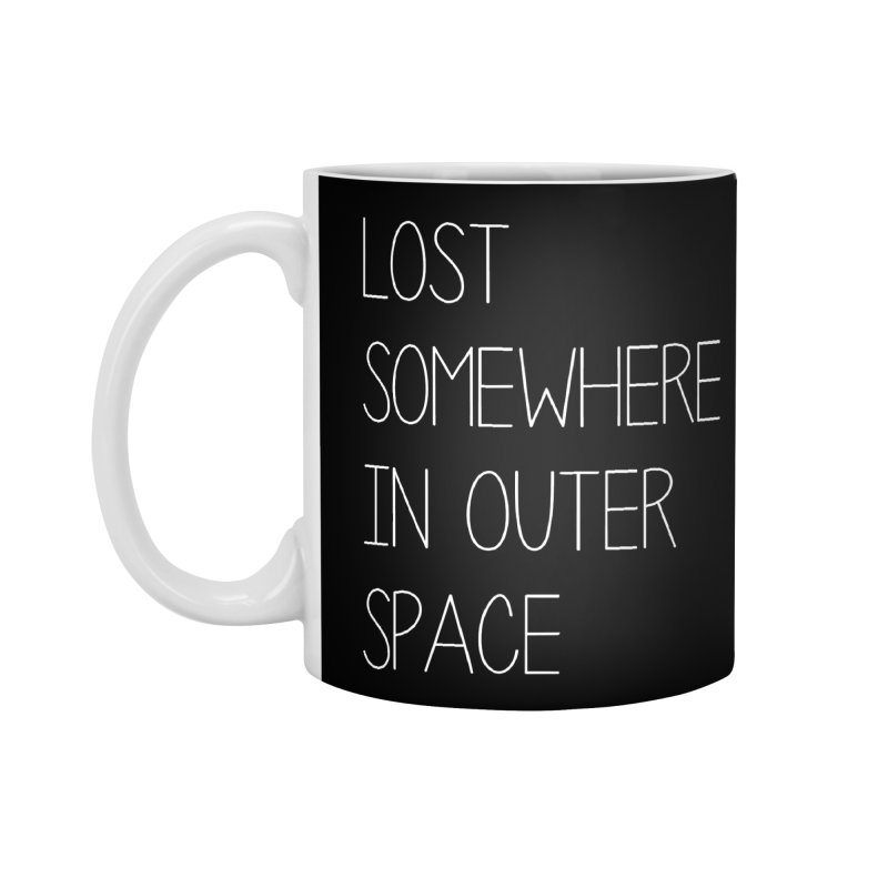 LOST SOMEWHERE IN OUTER SPACE Accessories Mug by pick&roll