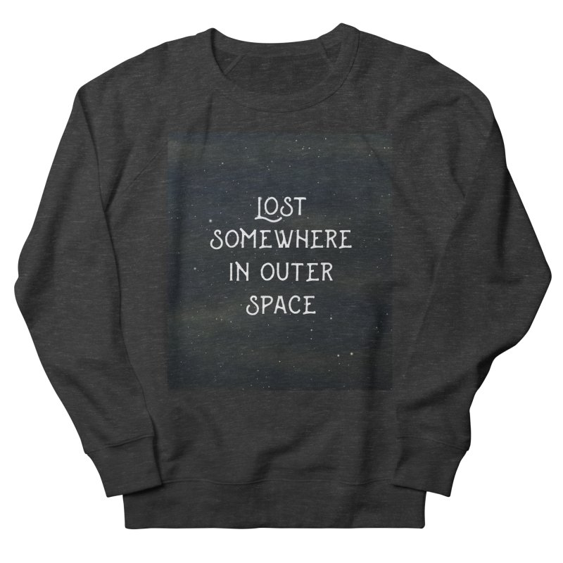 LOST SOMEWHERE IN OUTER SPACE Men's Sweatshirt by pick&roll