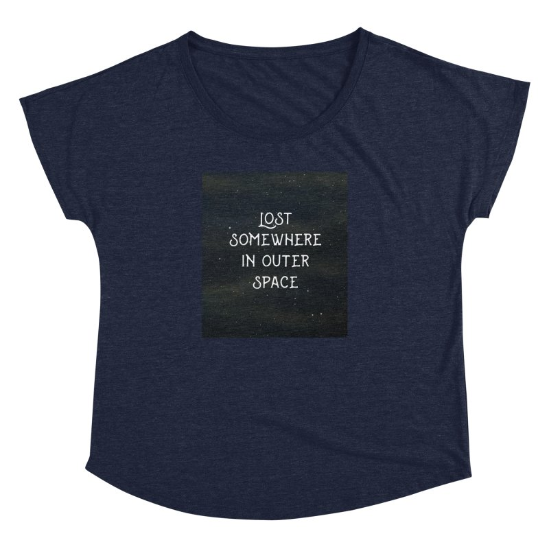 LOST SOMEWHERE IN OUTER SPACE Women's Dolman by pick&roll