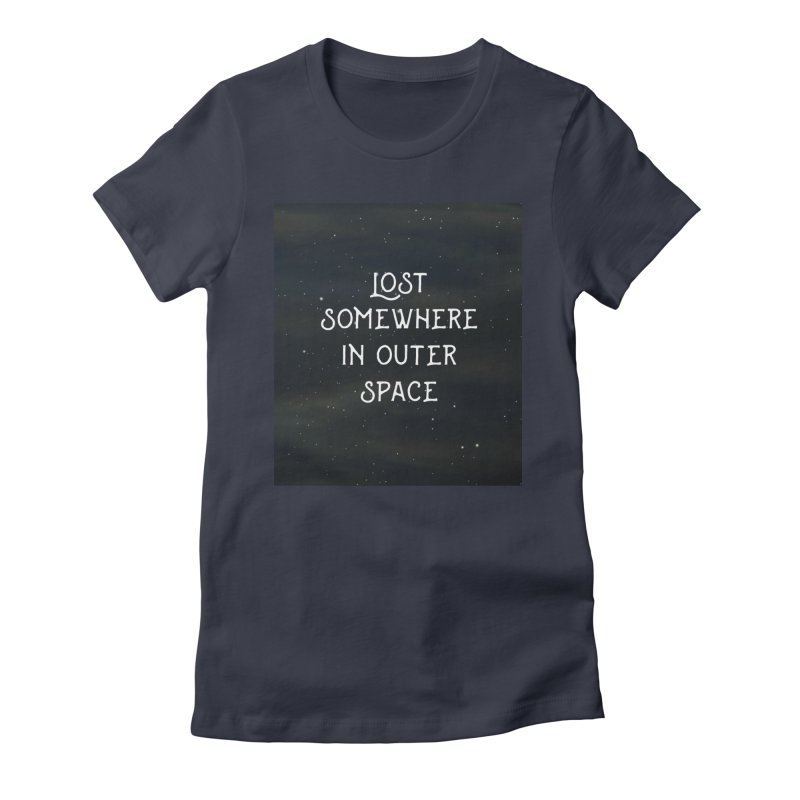 LOST SOMEWHERE IN OUTER SPACE Women's Fitted T-Shirt by pick&roll