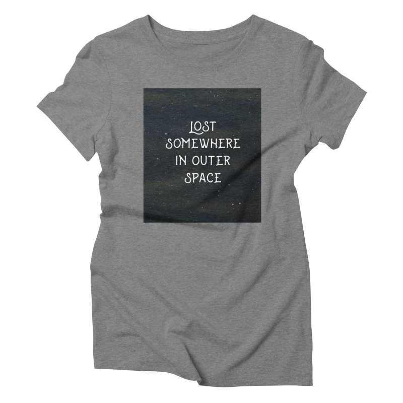 LOST SOMEWHERE IN OUTER SPACE Women's Triblend T-Shirt by pick&roll